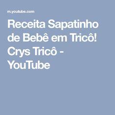 Receita Sapatinho de Bebê em Tricô! Crys Tricô - YouTube