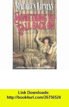 Something to Fall Back on (9780860514503) Maureen Lipman , ISBN-10: 0860514501  , ISBN-13: 978-0860514503 ,  , tutorials , pdf , ebook , torrent , downloads , rapidshare , filesonic , hotfile , megaupload , fileserve