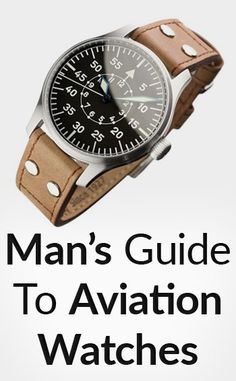 Man's Guide to Buying Aviation Watches   How to Purchase The Right Aviator Watch