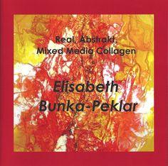 Presse / Medienberichte / Kataloge • Künstlerin Elisabeth Bunka-Peklar Collagen, Mixed Media, Magazines, Catalog, Psychics, Abstract, Collages, Mixed Media Art