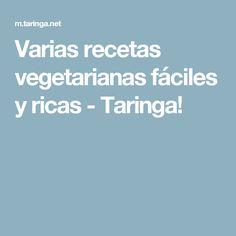 Varias recetas vegetarianas fáciles y ricas - Taringa!