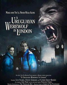 Asegúrate de nunca caminar solo...  Un hombre lobo uruguayo en Londres...  Protagonizada por Luis Suarez, Steven Gerrard y otros 9 hombres rojos...