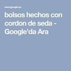bolsos hechos con cordon de seda - Google'da Ara
