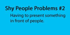 Not a shy person problem. That's an introvert problem. Teen Posts, Teenager Posts, Nervous Quotes, Shy People Problems, Quiet People, Introvert Problems, Clean Memes, Shy Girls, Isfj