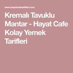 Kremalı Tavuklu Mantar - Hayat Cafe Kolay Yemek Tarifleri