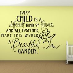 Every Child Is A Different Kind Of Flower Wall Sticker Quote Wall Art