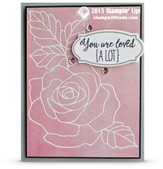 """Stampin Up Occasions catalog Rose Wonder – You are Loved Card 