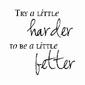 free try a little harder to be a little better printable - Google Search