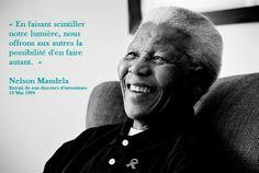 « En faisant scintiller notre lumière, nous offrons aux autres la possibilité d'en faire autant » , Nelson Mandela