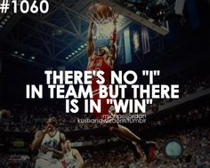 New slant on new saying....There's no I in team, but there is in win!