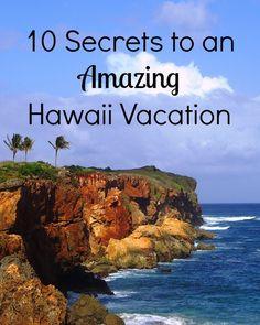 10 Secrets to an amazing Hawaii Vacation. Hawaiian Islands Travel Tips