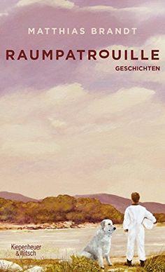 Raumpatrouille: Geschichten von Matthias Brandt…