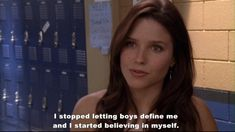 I stopped letting boys define me. -B Davis