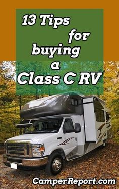 13 Tips for Buying a Class C Motorhome or RV – Camper Report Class C Campers, Class A Rv, Rv Campers, Truck Camper, Small Campers, Happy Campers, Rv Travel, Travel Trailers, Camping Trailers