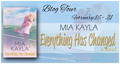 A Bookish Escape: Blog Tour: Everything Has Changed by Mia Kayla