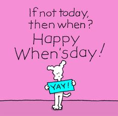 Chippy the Dog Hump Day Gif, Hump Day Quotes, Saturday Quotes, Funny Good Morning Quotes, Tuesday Quotes, Weekend Quotes, Daily Quotes, Dog Comics, Cute Comics