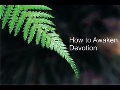 How to Awaken Devotion Spiritual Awakening, Yoga Meditation, Plant Leaves, Spirituality, Music, Musica, Musik, Spiritual, Muziek