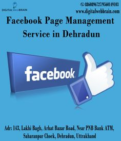 Digital Web Brain Offering Facebook Page Management Service in Dehradun at an affordable price. We help to create your online presence on Facebook.