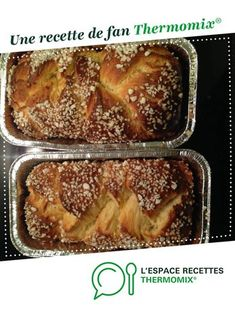 by MmebOo. A fan recipe to find in the Breads & Viennoiseries category on www.espace-recett …, of Thermomix®. Artisan Bread Recipes, Yeast Bread Recipes, Baking Recipes, Easy Recipes, Cinnamon French Toast, French Toast Bake, Bread And Pastries, French Pastries, Easiest Bread Recipe No Yeast