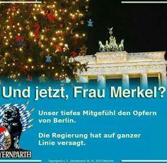 Und jetzt, Frau Merkel? Unser tiefes Mitgefühl den Opfern von Berlin. Die REGIERUNG hat auf ganze Linie VERSAGT.