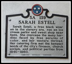 Historical marker for Sarah Estell - a free black woman business owner in the slavery era. Her shop was located near McKendree Church.