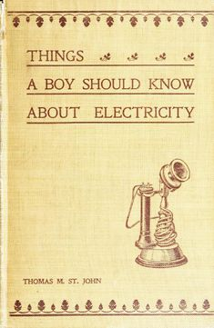 Things a boy should know about electricity.