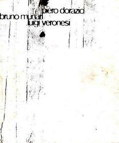 DORAZIO Piero, MUNARI Bruno, VERONESI Luigi, Dorazio Munari Veronesi. Il lirismo dell'astrazione. Bologna, Mano Edizioni, 1997.