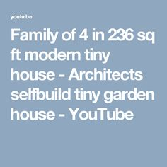 Family of 4 in 236 sq ft modern tiny house - Architects selfbuild tiny garden house - YouTube