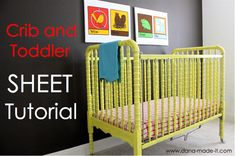 Crib and Toddler Sheet Tutorial - also great idea to make a toddler bed flat sheet with fitted bottom corners, to keep the sheet in place