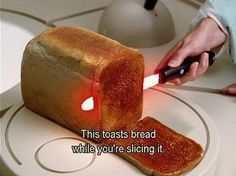 Hot stuff...toasts while it cuts.
