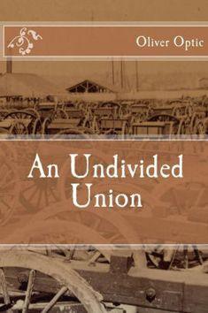 https://www.barnesandnoble.com/w/undivided-union-oliver-optic/1103289919?ean=9781538085455#reviews
