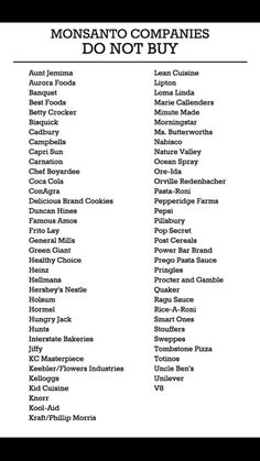 List of companies that uses Monsanto products. In light of the recent public anger over the Monsanto Protection Act, here's a simple, printable list of companies that use Monsanto products. By avoiding products made by companies on this list, you can help ensure your money isn't going to Monsanto and also watch out for the health of your family and yourself. Read More: http://www.trueactivist.com/printable-list-of-monsanto-owned-food-producers/