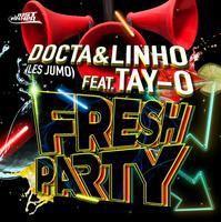 DOCTA & LINHO  (LES JUMO) FEAT. TAI-O - Fresh Party(Edit Mix)