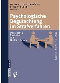Psychologische Begutachtung Im Strafverfahren: Indikationen Methoden QualitÃtsstandards (auflage: 2)