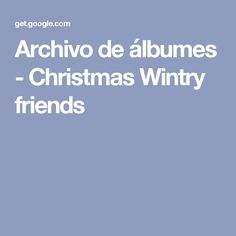 Archivo de álbumes - Christmas Wintry friends