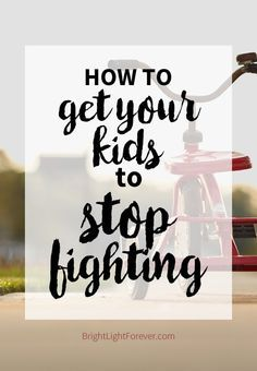 Finally! An awesome way to get kids to stop fighting!