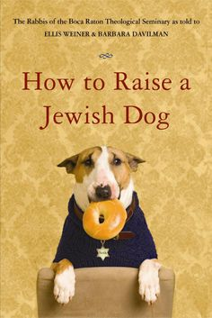 YOU NEED THIS BOOK STAT (even though you don't read and are already an amazing Jewish dog mama)