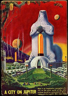 """A City on Jupiter, """"based on astronomical observation""""  (I suspect that this is where the aforementioned Space Sluts vacation.)"""