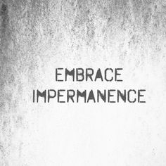Image result for impermanence