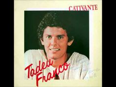 Tadeu Franco - Cativante (1984) [Full Album / Album Completo] - YouTube