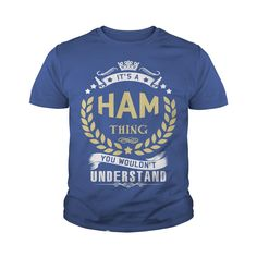 HAM T shirt  #gift #ideas #Popular #Everything #Videos #Shop #Animals #pets #Architecture #Art #Cars #motorcycles #Celebrities #DIY #crafts #Design #Education #Entertainment #Food #drink #Gardening #Geek #Hair #beauty #Health #fitness #History #Holidays #events #Home decor #Humor #Illustrations #posters #Kids #parenting #Men #Outdoors #Photography #Products #Quotes #Science #nature #Sports #Tattoos #Technology #Travel #Weddings #Women