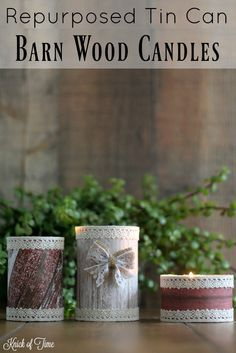 Barn Wood Candle {Easy Tin Can Project} - Knick of Time