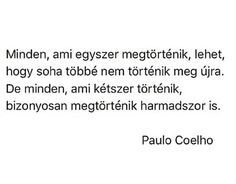 Qoutes, Life Quotes, Thoughts, Memes, Paulo Coelho, Quotations, Quotes About Life, Quotes, Quote Life