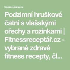 Podzimní hruškové čatní s vlašskými ořechy a rozinkami | Fitnessreceptář.cz - vybrané zdravé fitness recepty, články a více