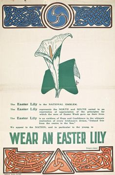 Easter Rising adopted the lily as their emblem. Celtic Fc, Irish Celtic, Celtic Knots, Celtic Symbols, Ireland 1916, Irish Independence, Easter Rising, Old Irish, Erin Go Bragh