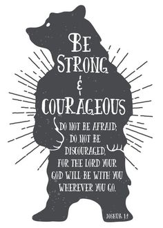 Be strong and courageous, do not be afraid; do not be discouraged, for the Lord your God will be with you wherever you go. Joshua This woodland style bear displays Joshua perfectly. He stands tall with a light shining behind him showing how stron Bible Scriptures, Bible Quotes, Me Quotes, Faith Quotes, Budget Planer, Be Strong And Courageous, Word Of God, Christian Quotes, Inspirational Quotes