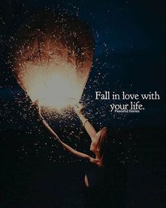 top Inspirational Positive Quotes :Fall in love with your life..