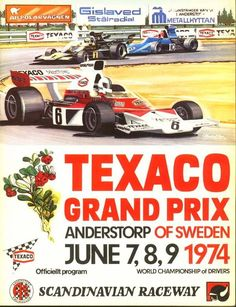- X Sveriges Grand Prix 1974 Grand Prix, School Posters, Car Posters, Event Posters, Gp F1, Course Automobile, Texaco, Vintage Race Car, Automotive Art