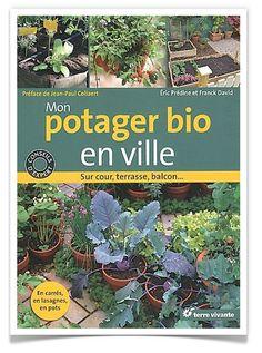 Mon potager bio en ville, livre pour jardiner sur de petites surfaces