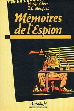 Mémoires de l'espion by Serge Clerc  José-Louis Bocquet - Les Humanoïdes Associés/Autodafé (1982)